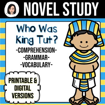 Who Was King Tut? *NO-PREP* Novel Study