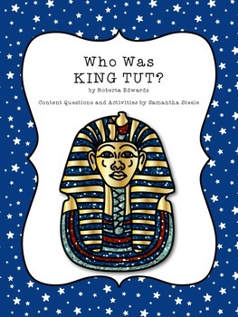 Who Was King Tut? by Roberta Edwards CCSS aligned question and vocab unit