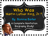 Who Was Martin Luther King, Jr.?  By Bonnie Bader:  A Complete Biography Study!