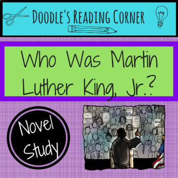Who Was Martin Luther King, Jr.? Comprehension Questions a
