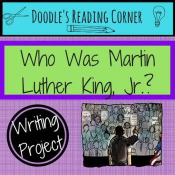 Who Was Martin Luther King, Jr.? Expository Writing Project