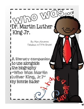"""""""Who Was Martin Luther King??"""" Literacy Companion"""