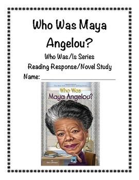 Who Was Maya Angelou Reading Response/Novel Study (Ellen Labrecque)