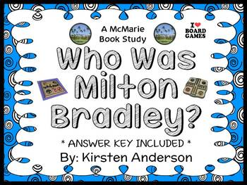 Who Was Milton Bradley? (Kirsten Anderson) Book Study / Co