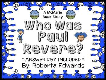 Who Was Paul Revere? (Roberta Edwards) Book Study / Comprehension (23 pages)