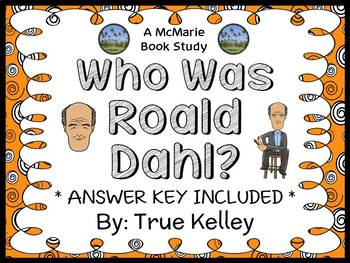 Who Was Roald Dahl? (True Kelley) Book Study / Comprehension  (27 pages)