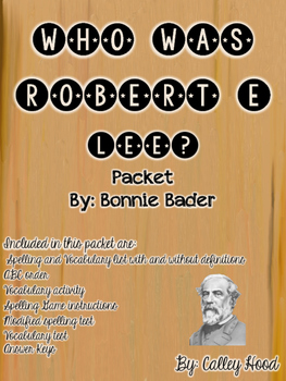 Who Was Robert E. Lee? By Bonnie Bader Packet