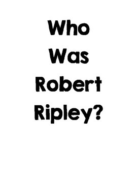 Who Was Robert Ripley? Reading Guides