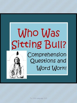 Who Was Sitting Bull? biography by Spinner Comprehension Worksheets & Word Work