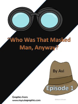"""""""Who Was That Masked Man, Anyway""""  by Avi, Episode 1"""