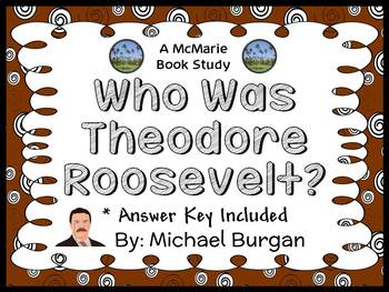 Who Was Theodore Roosevelt? (Michael Burgan) Book Study / Comprehension (26 pgs)