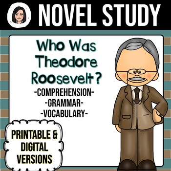 Who Was Theodore Roosevelt? *NO-PREP* Novel Study