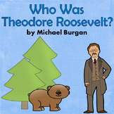 Who Was Theodore Roosevelt? by Michael Burgan Book Study