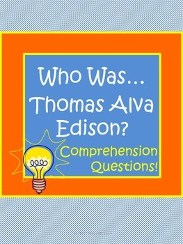 Who Was Thomas Alva Edison? Biography by Frith Comprehension Worksheets