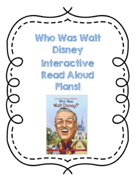 Who Was Walt Disney Comprehensive Interactive Read Aloud Plans