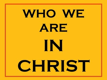 Who We ARE In Christ