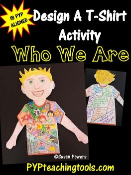 Back to School Who We Are IB PYP Design A T Shirt Activity