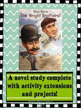 Who Were The Wright Brothers? A novel study with extra project extensions!