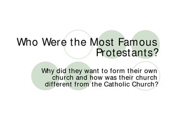 Who Were the Most Famous Protestants?