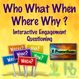 Who What When Where Why Interactive Engagement Questioning