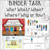 BINDER TASK Who? What? When? Where? Why or How?