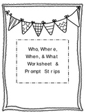 Who, What, When, & Where visual prompts/ worksheet
