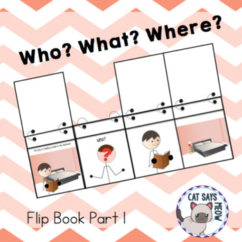 Who, What, Where Flip Book! Forming Sentences and Answering Wh- Questions