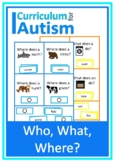 Who What Where Questions Autism Reading Literacy ESL Speech