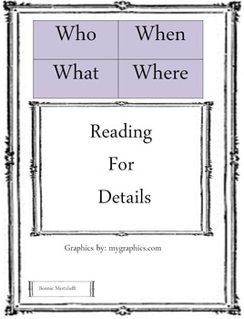 Who What Where When Reading for Details