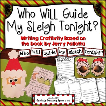 Who Will Guide My Sleigh Tonight --- Christmas Craftivity and Writing