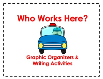 Who Works Here Graphic Organizers and Writing Activities (