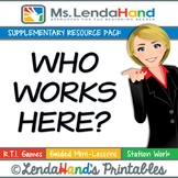 Reading Street, WHO WORKS HERE?, Teacher Pack by Ms. Lendahand:)
