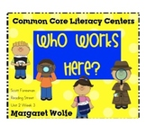 Who Works Here? Reading Street Unit 2 Week 3 Common Core L