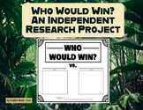 Who Would Win? Independent Animal Research Project- Digital or Non-Digital!