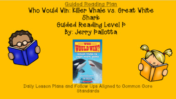 Who Would Win: Killer Whale vs  Great White Shark (Level P) Guided Reading  Plan