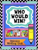 Who Would Win? Opinion Writing Unit