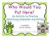 Who Would You Put Here?  An activity to practice character