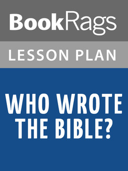 Who Wrote the Bible? Lesson Plans