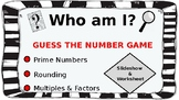Who am I? Practice rounding, multiples, factors, and prime