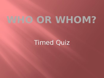 Who and Whom Timed Quiz with Key Great for ACT/SAT/PSAT