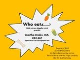 Who eats.....?