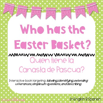 Who has the Easter Basket- Interactive Book (ENGLISH & SPANISH)