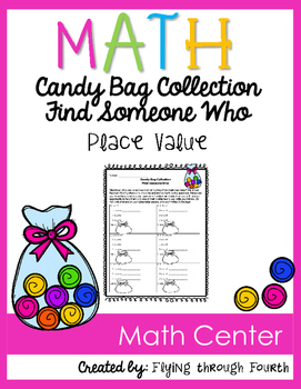 Candy Bag Collection: Find Someone Who - Place Value Math Center