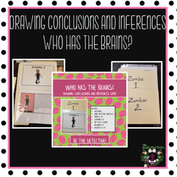 Who has the brains? (Zombie Drawing Conclusions and Inferences) BRAND NEW!