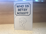 Who is Betsy Ross Informational Zine and Project