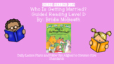 Who is Getting Married? (Level D) Guided Reading Lesson Plan