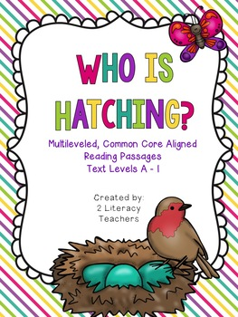 Who is Hatching: CCSS Aligned Leveled Reading Passages and Activities Levels A-I