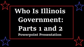 Who is Illinois Government Parts 1 and 2
