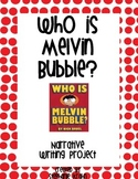 Who is Melvin Bubble?  Writing Project