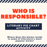Who is Responsible?--Pie Chart Activity Bundle for Popular Literary Works